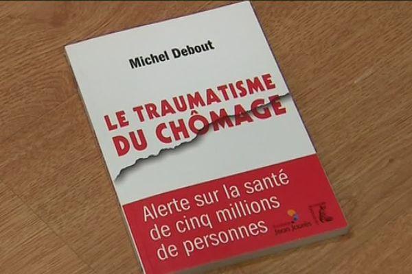 """"""" Le traumatisme du chômage"""" livre du professeur Michel Debout"""