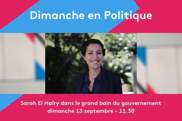 Sarah El Hairy, invitée de Dimanche en Politique ce dimanche 13 septembre