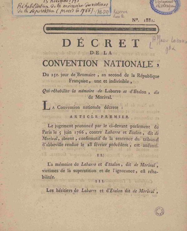 """Après la Révolution, en 1793, La Convention nationale décide que """"la mémoire de La Barre [...], victime de la superstition et de l'ignorance, est réhabilitée""""."""
