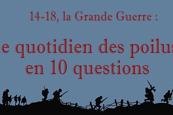 14-18, la Grande Guerre par le petit bout de la lorgnette : Le quotidien des poilus en 10 questions
