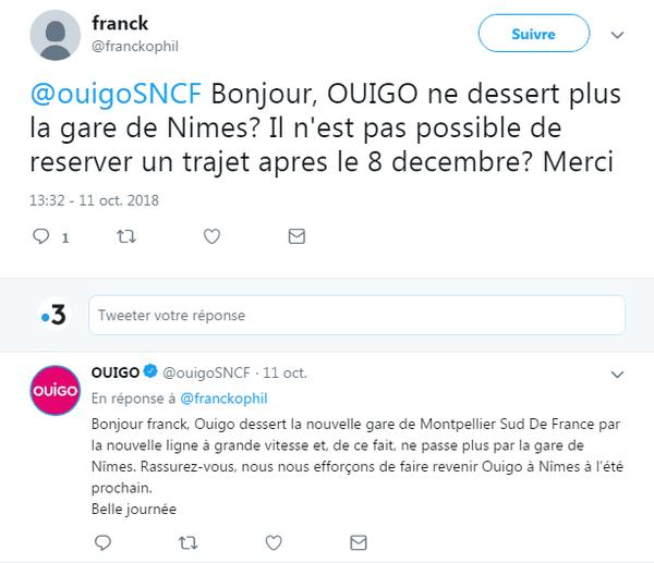 Echange sur Twitter entre un internaute et le compte officiel de Ouigo sur la fin (provisoire ?) des trains Ouigo à Nîmes à partir du mois de décembre 2018