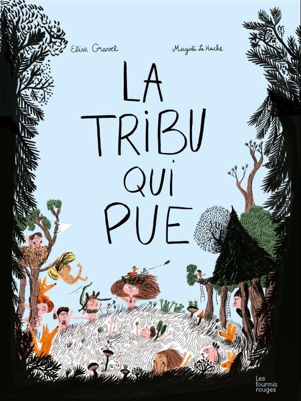 La tribu qui pue d'Elise Gravel et Magali Le Huche