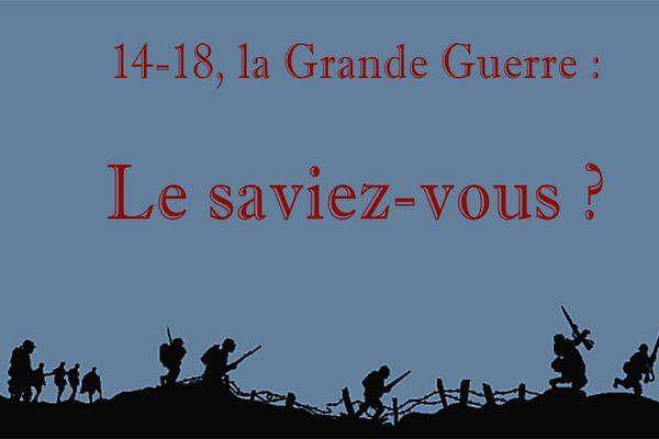 14-18, la Grande Guerre par le petit bout de la lorgnette : Le saviez-vous ?