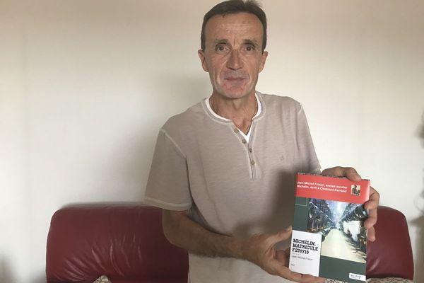 A 61 ans, Jean-Michel Frixon, ancien ouvrier chez Michelin à Clermont-Ferrand, vient de publier un témoignage émouvant sur sa vie professionnelle.