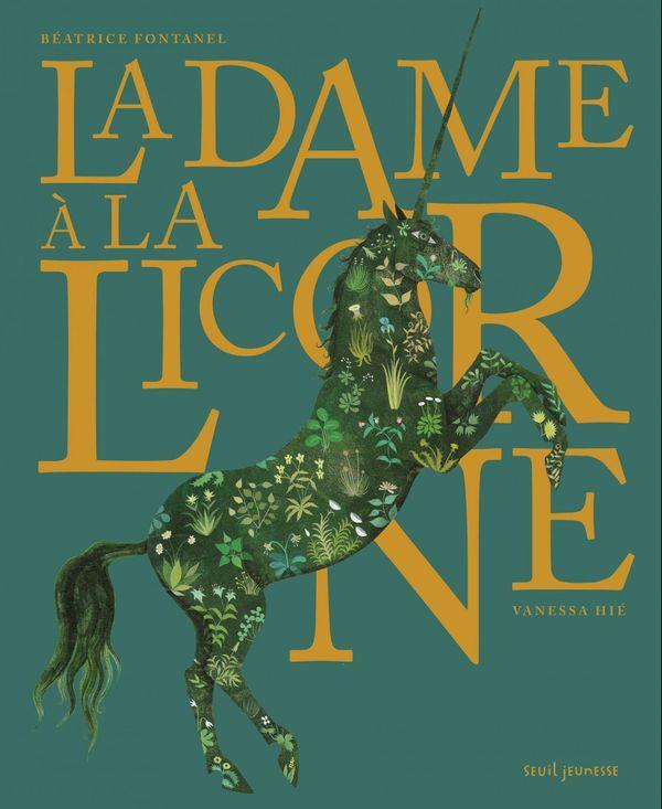 La dame à la licorne de Béatrice Fontanel et Vanessa Hié