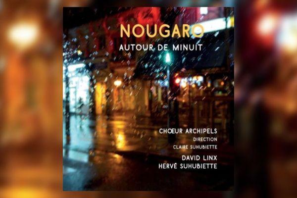 Le choeur Archipels sort ce 17 janvier ce CD de reprises de Claude Nougaro.