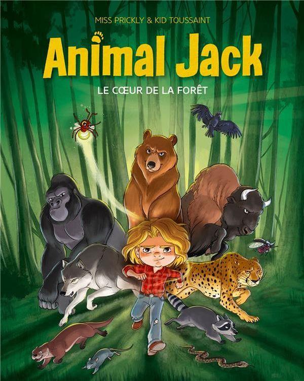 Animal Jack, le cœur de la forêt de Miss Prickly et Kid Toussaint