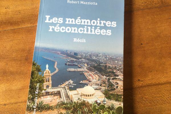 """""""Les mémoires réconciliées"""" de Robert Mazziotta publié à l'Harmattan"""