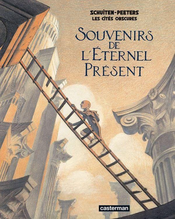 Souvenirs de l'éternel présent, par Benoît Peeters et François Schuiten, Ed. Casterman.