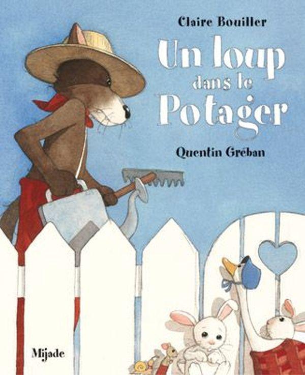 Un loup dans le potager de Claire Bouiller et Quentin Gréban