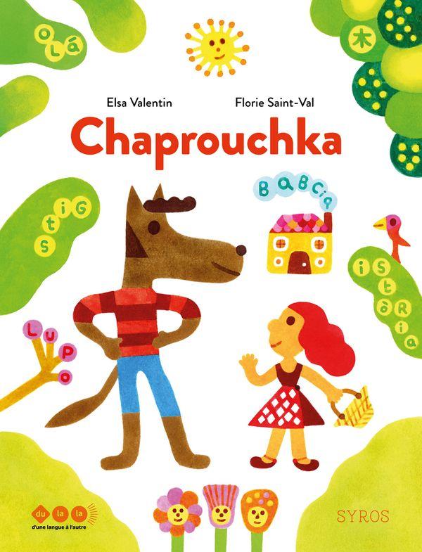 Chaprouchka de Elsa Valentin et Florie Saint-Val