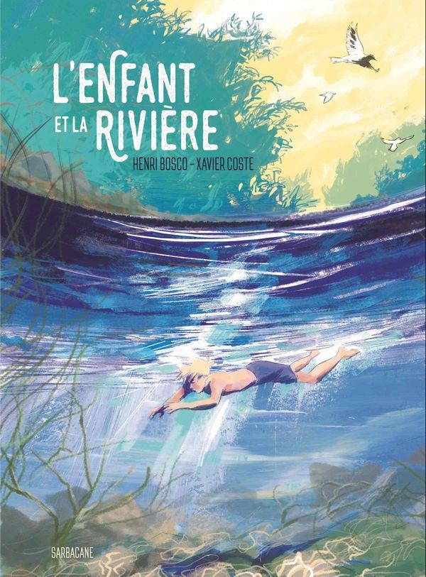 L'enfant et la rivière d'Henri Bosco et Xavier Coste