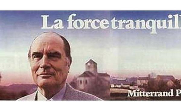 """La """" force tranquille """" fut le slogan du candidat François Mitterrand lors des élections présidentielles de 1981."""