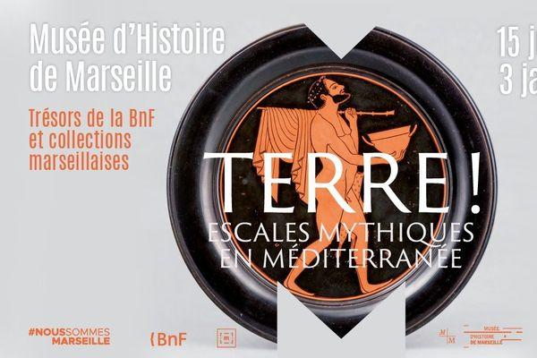 L'exposition « Terre ! Escales mythiques en Méditerranée » se tient jusqu'au 3 janvier 2021 au Musée d'Histoire de Marseille. Elle propose de partir sur les traces des héros grecs à travers une vaste collection de vases en céramique.