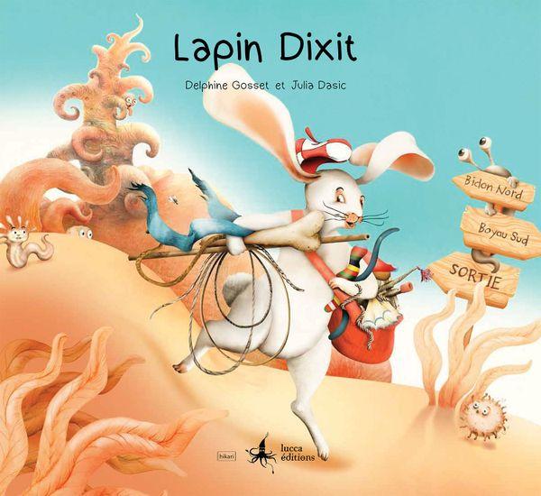 Lapin Dixit, de Delphine Gosset et Julia Dasic.