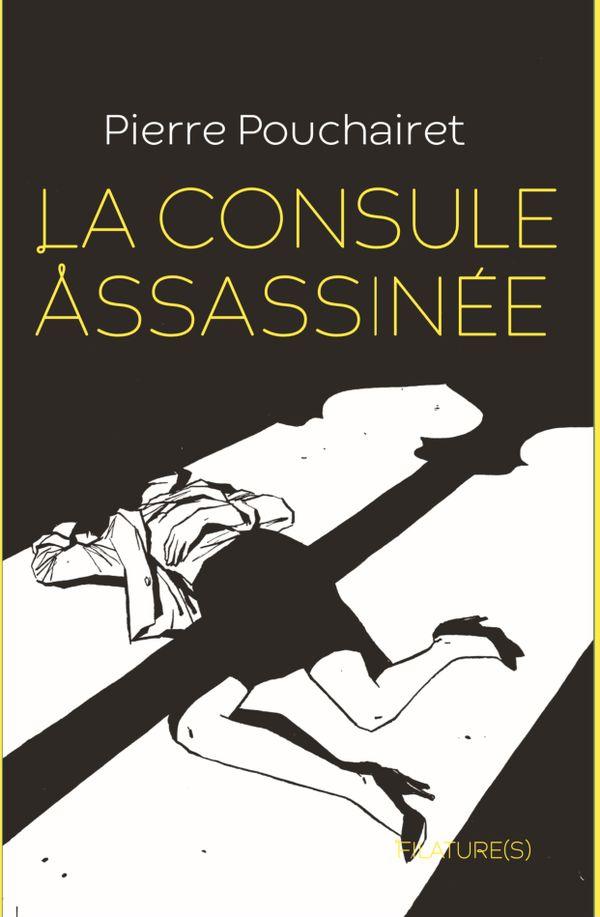 """La couverture du livre """"La consule assassinée"""" de Pierre Pouchairet."""