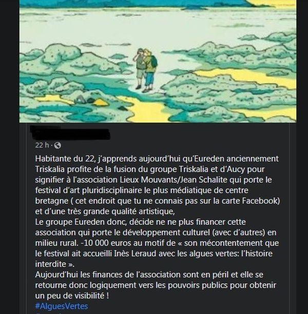 Dans ce message posté sur Facebook et disparu depuis, on pouvait lire qu'Eureden (Triskalia/D'Aucy) n'allait plus financer le festival Lieux Mouvants. La place accordée à Inès Léraud et son histoire interdite sur les algues vertes pourrait en être la cause.