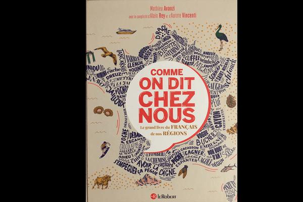 """""""Comme on dit chez nous"""", le grand livre du français de nos régions, édition Le Robert."""