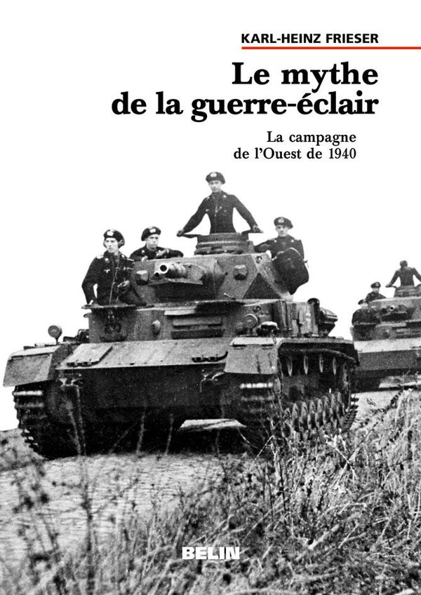 """""""Le mythe de la Guerre-éclair"""" de Karl-Heinz Frieser (édition 2003)."""