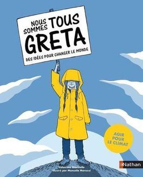 Nous sommes tous Greta, des idées pour changer le monde de Valentina Giannella et Manuella Marazzi