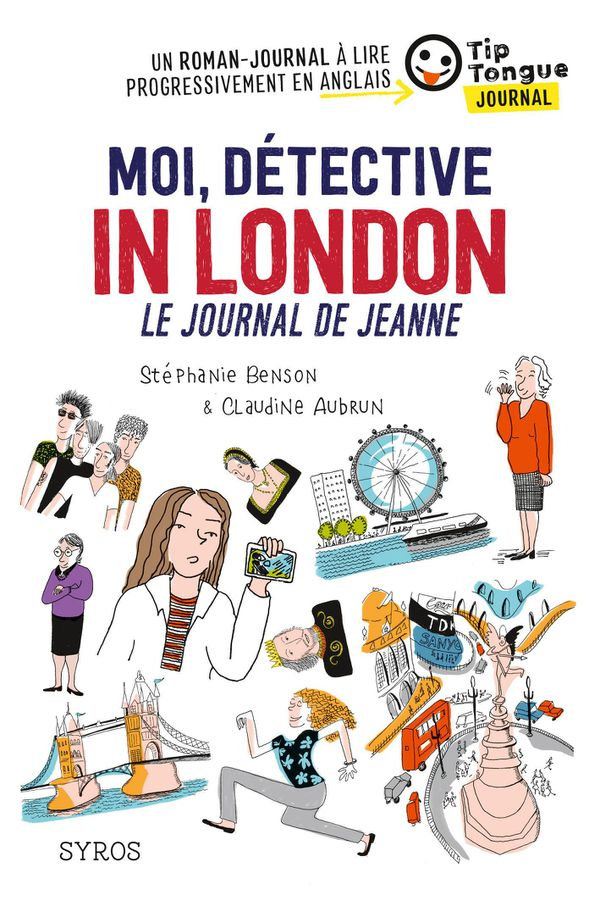 Moi, détective in London, le journal de Jeanne de Claudine Aubrun et Stéphanie Benson