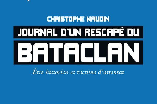 Journal d'un rescapé du Bataclan, Etre historien et victime d'attentat publié le 30 octobre aux Editions Libertalia