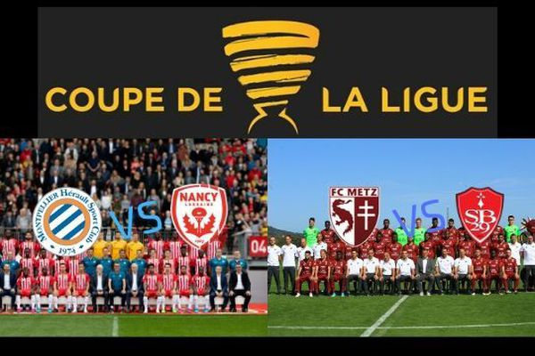Les 16èmes de Finale de la Coupe de la Ligue : Montpellier/ Nancy et FC Metz / Stade Brestois