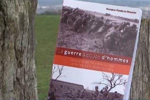 Un ouvrage qui retrace l'horreur des premiers combats de 14-18 dans notre région.