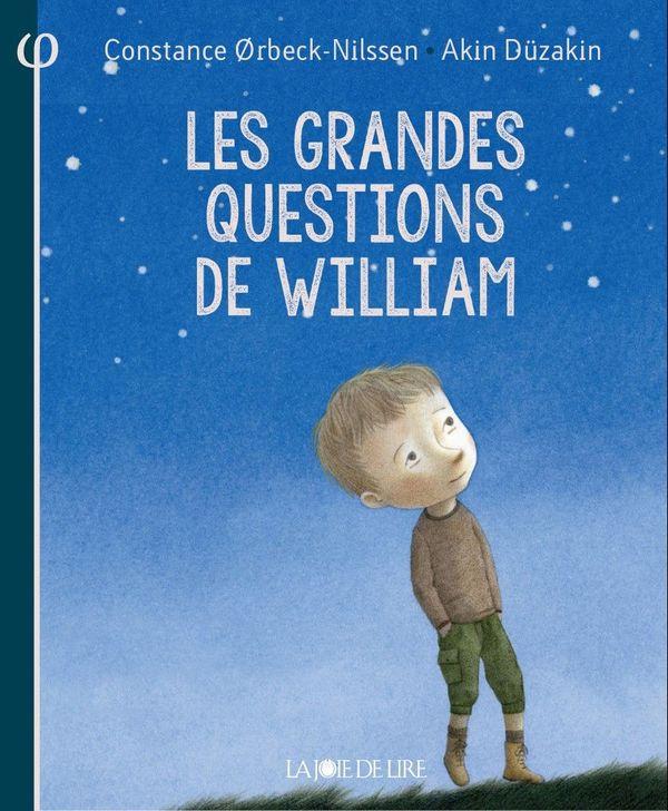 Les grandes questions de William de Constance Ørbeck-Nillsen et Akin Düzakin