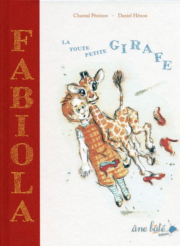 Fabiola, la toute petite girafe de Chantal Péninon et Daniel Hénon