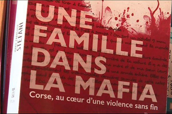 Une famille dans la Mafia, Corse au coeur d'une violence sans fin, de la journaliste Marie-Françoise Stefani.