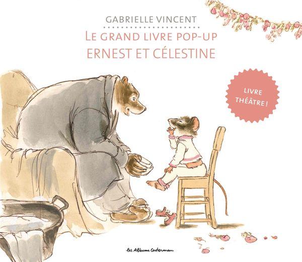 Ernest et Célestine le grand livre pop-up de Gabrielle Vincent