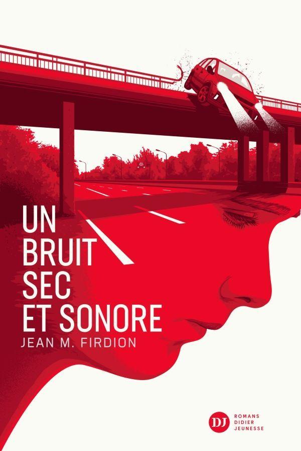 Un bruit sec et sonore de Jean-Marie Firdion