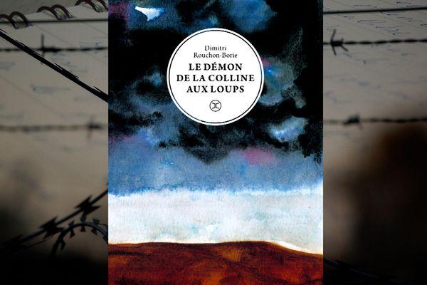 Le Démon de la Colline aux loups, premier roman de Dimitri Rouchon-Borie (Le Tripode)
