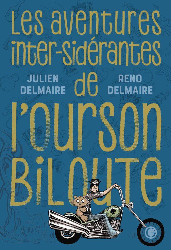 Les aventures inter-sidérantes de l'ourson biloute de Julien et Reno Delmaire