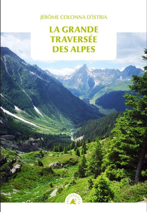 """""""La Grande Traversée des Alpes"""" publié aux Editions Transboréal"""