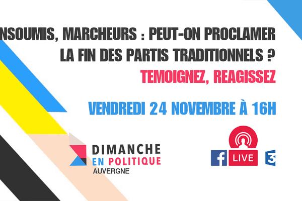 Insoumis, Marcheurs : organisations en quête de révolution ? C'est dans Dimanche en politique, dimanche 26 novembre à 11 h 30 sur France 3 Auvergne.