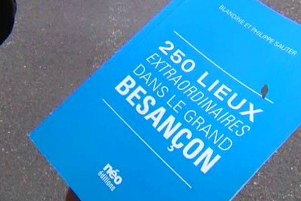 Un livre qui regroupe 250 lieux dans le Grand Besançon