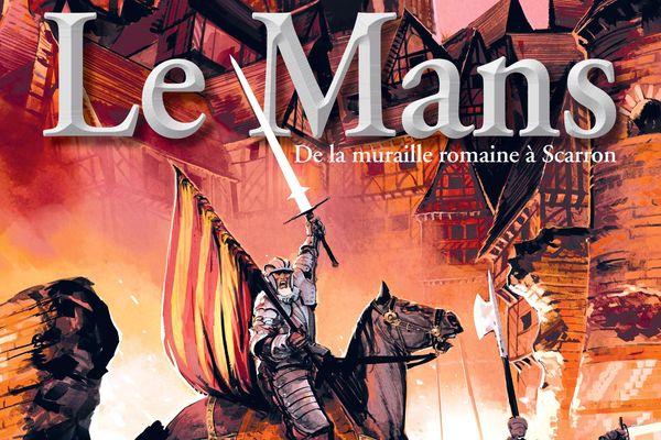 C'est la première bande dessinée qui relate l'histoire de la cité mancelle.