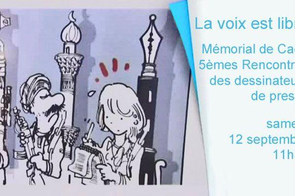 La voix est libre, en direct des 5èmes Rencontres des dessinateurs de presse, samedi 12 septembre 11h30 au Mémorial de Caen