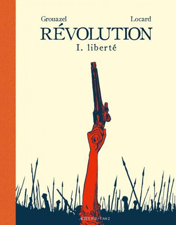Révolution t.1 - Florent Grouazel et Younn Locard - FIBD 2020 - Fauve d'or