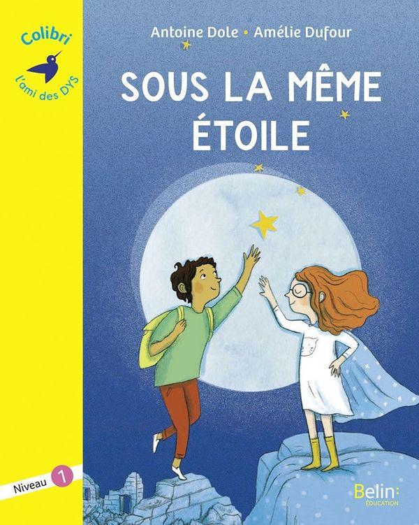 Sous la même étoile d'Antoine Dole et Amélie Dufour