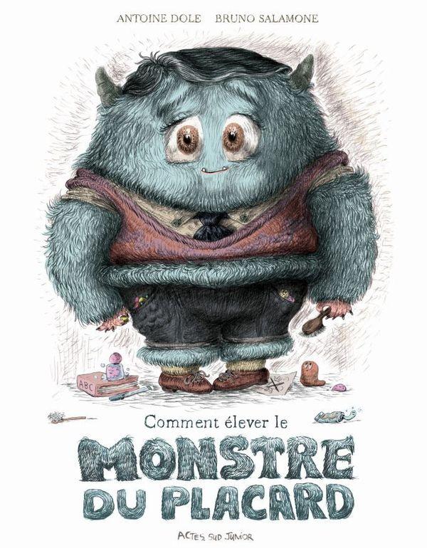 comment élever le monstre du placard d'Antoine Dole et Bruno Salomone