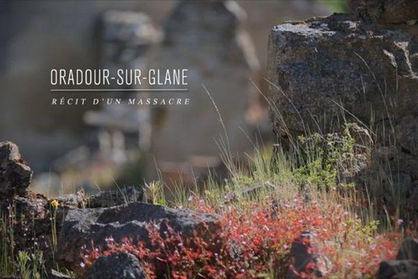 Oradour-sur-Glane, un webdocumentaire de France 3 Limousin.