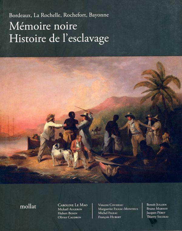 """""""Mémoire Noire, Histoire de l'esclavage"""" Mollat Ed."""