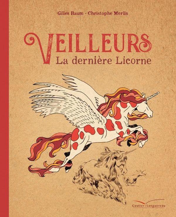 Veilleurs, La dernière licorne  de Gilles Baum et Christophe Merlin
