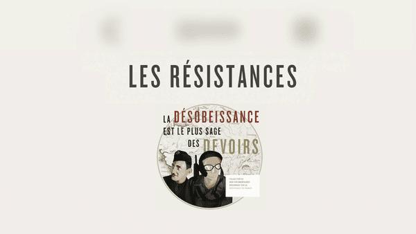 Un web documentaire à découvrir sur http://lesresistances.france3.fr/
