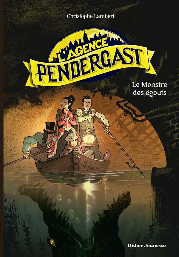 L'agence Pendergast, le monstre des égouts de Christophe Lambert