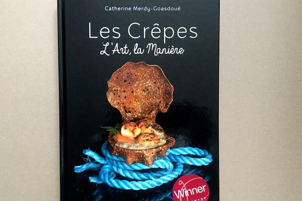 Le livre « Les crêpes, l'art, la manière » de Catherine Merdy-Gouasdé élu meilleur livre culinaire du monde dans la catégorie « auto éditions » lors des « Gourmand World Cookbook Awards 2020 »