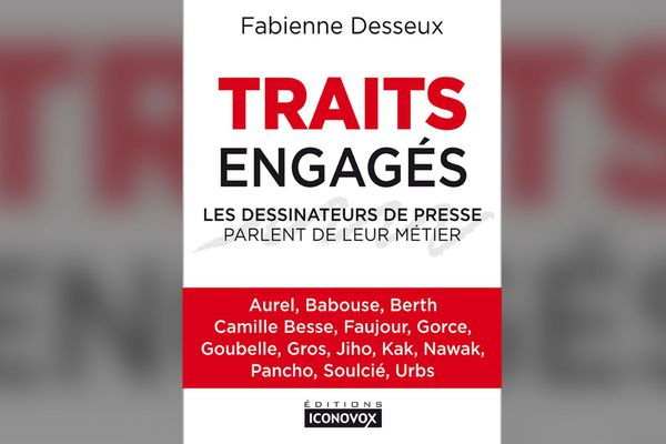 Traits engagés, de Fabienne Desseux - 23 euros (éditions Iconovox)